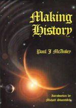 Paul J. McAuley. Making History. PS Publishing 2003.