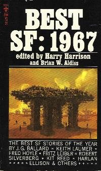 Best SF: 1967. edited by Harry Harrison and Brian Aldiss. 1968
