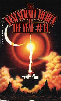 Best Science Fiction of the Year 13. ed Terry Carr. 1984