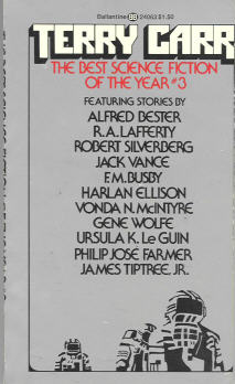 Best Science Fiction of the Year 3. ed Terry Carr. Ballantine. 1974.