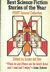 Best Science Fiction Stories of the Year, First Annual Collection. ed. del Rey, 1972