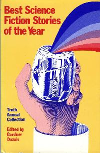 Best Science Fiction Stories of the Year Tenth Annual Collection. ed. Dozois. 1981
