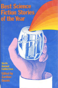 Best Science Fiction Stories of the Year Sixth Annual Collection. ed. Dozois,1977