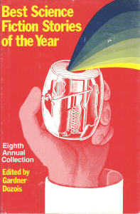 Best Science Fiction Stories of the Year Eighth Annual Collection. ed. Dozois 1979