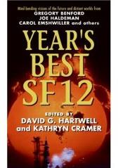 Year's Best SF 12. ed David G. Hartwell and Kathryn Cramer. Eos Books 2007