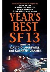 Year's Best SF 13. ed David G. Hartwell and Kathryn Cramer. Eos Books 2008