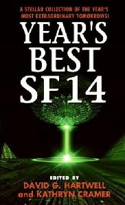 Year's Best SF 14. ed David G. Hartwell and Kathryn Cramer. Eos Books 2009