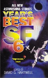 Year's Best SF 6. David G. Hartwell. Eos Books 2001