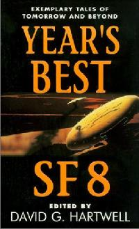 Year's Best SF 8. David G. Hartwell. Eos Books 2003