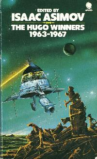 The Hugo Winners 1963-1967, ed Isaac Asimov, Sphere, 1973 (orig 'The Hugo Winners Volume II' Doubleday 1971)