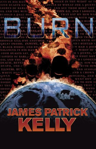 James Patrick Kelly. Burn. Tachyon Publications, 2005.
