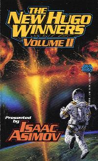 The New Hugo Winners, Volume II, Presented by Isaac Asimov, edited by Martin H Greenberg, Baen Books, 1991
