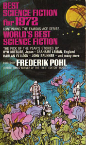 Best Science Fiction for 1972. Frederik Pohl, Ace Books, 1972.