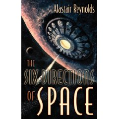 Alastair Reynolds. The Six Directions of Space. Subterranean Press, 2008.