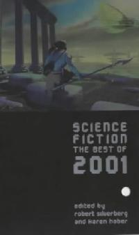 Science Fiction The Best of 2001, edited by Robert Silverberg and Karen Haber. ibooks, 2002
