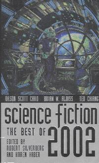 Science Fiction The Best of 2002, edited by Robert Silverberg and Karen Haber. ibooks, 2003