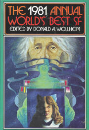 The 1981 Annual World's Best SF. edited by Donald A. Wollheim. DAW, 1981