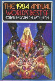 The 1984 Annual World's Best SF. edited by Donald A. Wollheim. DAW, 1984