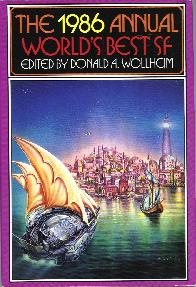The 1986 Annual World's Best SF. edited by Donald A. Wollheim. DAW, 1986