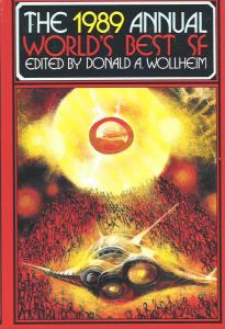 The 1989 Annual World's Best SF. edited by Donald A. Wollheim. DAW, 1989
