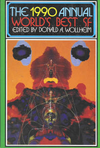 The 1990 Annual World's Best SF. edited by Donald A. Wollheim. DAW, 1990