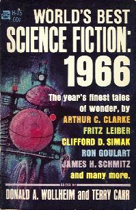 World's Best Science Fiction : 1966. Donald Wollheim/Terry Carr (eds), 1966