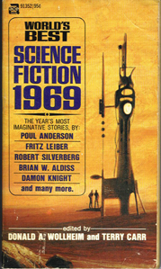 World's Best Science Fiction : 1969. Donald Wollheim/Terry Carr (eds), 1969