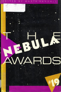 Nebula Awards 19. edited by Marta Randall.